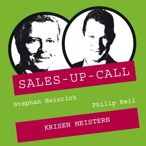 Expert Marketplace -  Philip Keil  - Sales-Up-Call Krisen meistern CD