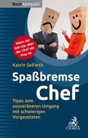 Expert Marketplace -  Katrin Seifarth - Spaßbremse Chef - Tipps zum souveränen Umgang mit schwierigen Vorgesetzten
