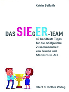Expert Marketplace -  Katrin Seifarth - Das SIEgER-Team - 40 handfeste Tipps für die erfolgreiche Zusammenarbeit von Frauen und Männern im Job
