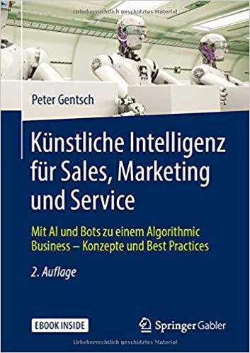 Expert Marketplace - Prof. Dr. Peter Gentsch - Künstliche Intelligenz für Sales, Marketing und Service: Mit AI und Bots zu einem Algorithmic Business – Konzepte und Best Practices