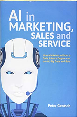 Expert Marketplace - Prof. Dr. Peter Gentsch - AI in Marketing, Sales and Service: How Marketers without a Data Science Degree can use AI, Big Data and Bots