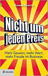 Expert Marketplace -  Mag.   Roman   Kmenta  - Nicht um jeden Preis: Mehr Gewinn, mehr Wert, mehr Freude im Business