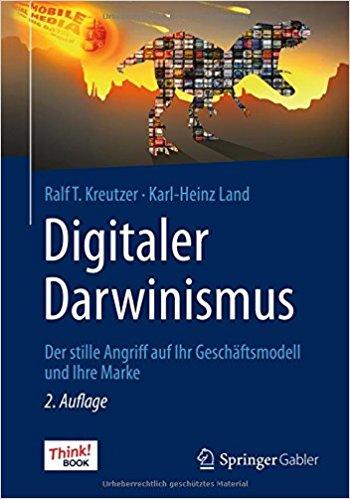 Expert Marketplace -  Karl-Heinz Land  -  Digitaler Darwinismus: Der stille Angriff auf Ihr Geschäftsmodell und Ihre Marke