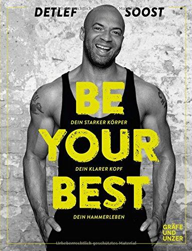 Expert Marketplace -  Detlef Soost  - Be Your Best - Dein starker Körper - Dein klarer Kopf - Dein Hammerleben