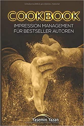 Expert Marketplace - Dr. des.   Yasemin   Yazan  - COOKBOOK: Impression Management für Bestseller Autoren