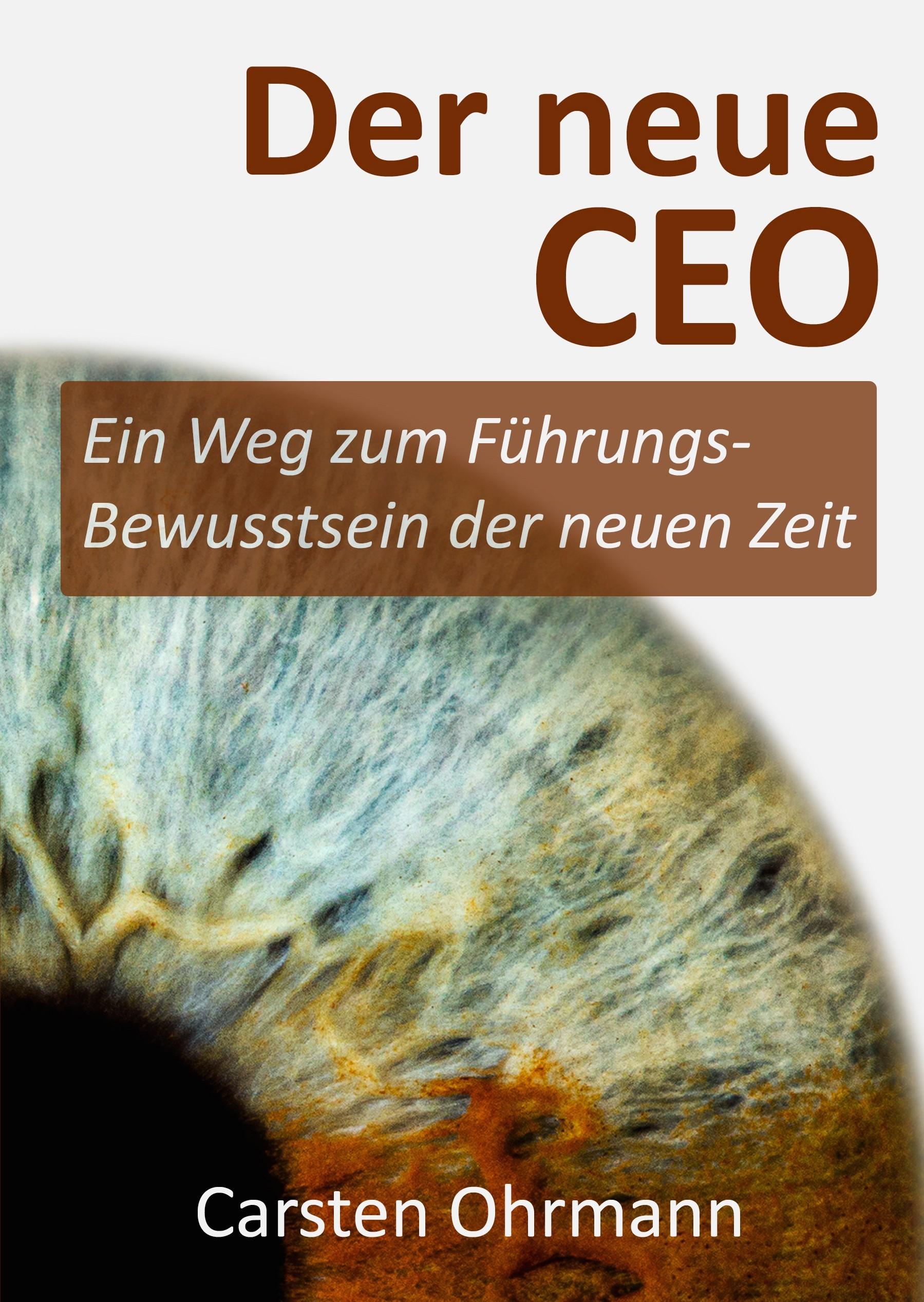 Expert Marketplace -  Carsten Ohrmann  - Der neue CEO - Ein Weg zum Führungs-Bewusstsein der neuen Zeit