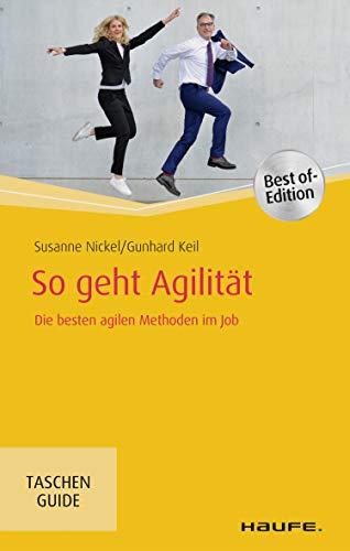 Expert Marketplace -    Gunhard Keil - So geht Agilität: Die besten agilen Methoden im Job