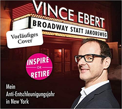 Expert Marketplace -  Vince Ebert  - Hörbuch: Broadway statt Jakobsweg. Mein Anti-Entschleunigungsjahr in New York
