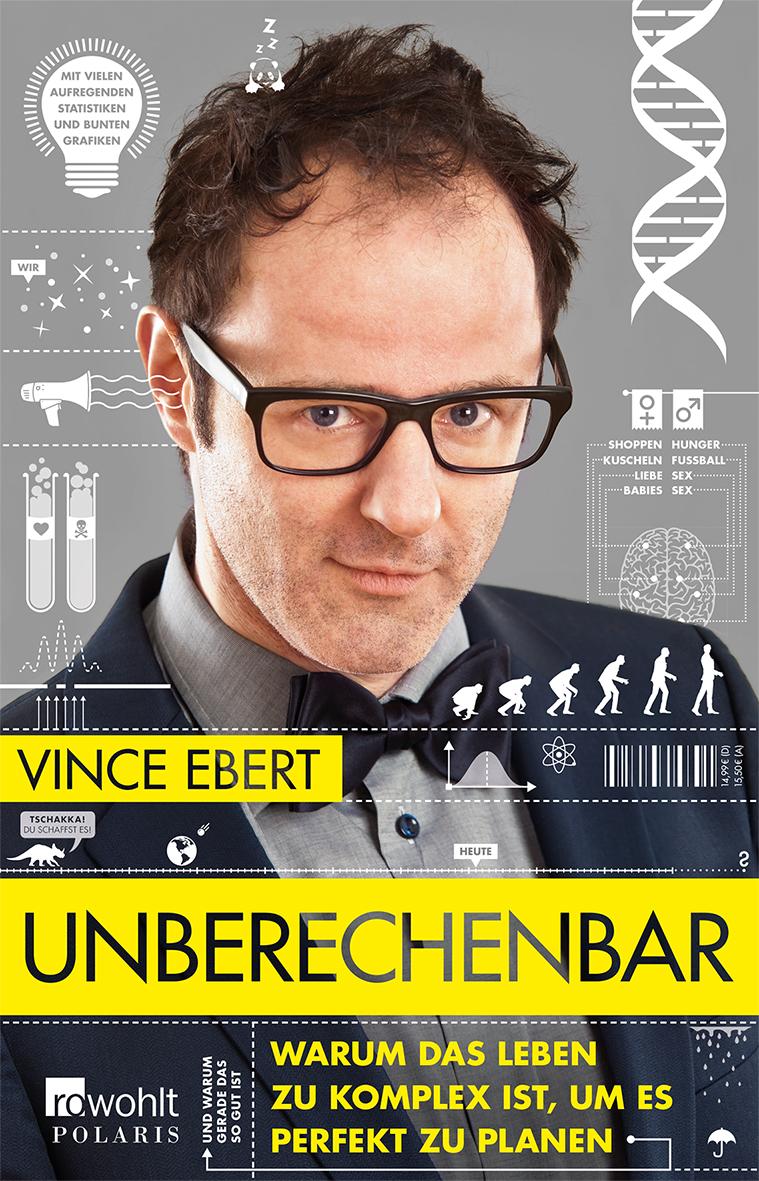 Expert Marketplace -  Vince Ebert  - Unberechenbar: Warum das Leben zu komplex ist, um es perfekt zu planen