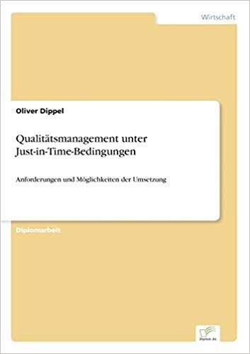 Expert Marketplace -  Oliver Dippel - Qualitätsmanagement unter Just-in-Time-Bedingungen: Anforderungen und Möglichkeiten der Umsetzung