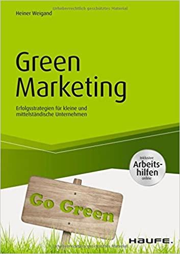 Expert Marketplace -  Heiner Weigand - Green Marketing - inkl. Arbeitshilfen online: Erfolgsstrategien für kleine und mittelständische Unternehmen