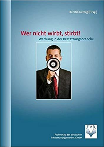 Expert Marketplace - Dr. Kerstin Gernig - Wer nicht wirbt, stirbt! Werbung in der Bestattungsbranche