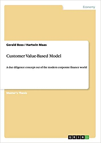 Expert Marketplace -  Dipl.-Wirt.-Ing. Hartwin Maas, MIB - Customer Value-Based Model: A due diligence concept out of the modern corporate finance world
