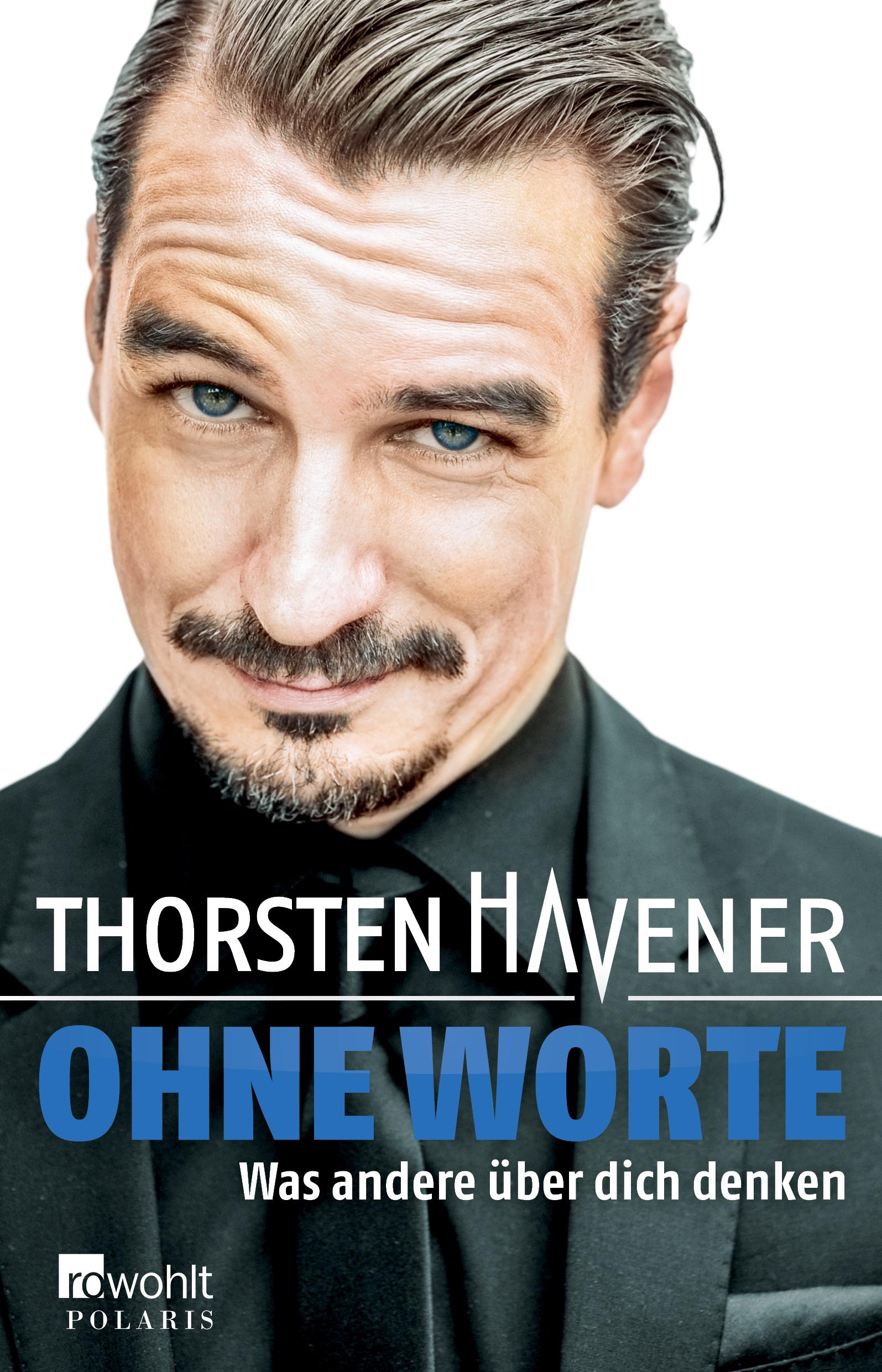 Expert Marketplace -  Thorsten Havener  -  Thorsten Havener: Ohne Worte Was andere über dich denken