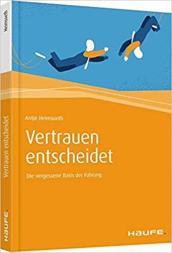 Expert Marketplace -  Antje Heimsoeth  - Vertrauen entscheidet: Die vergessene Basis der Führung
