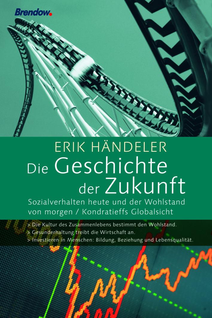 Expert Marketplace -  Erik Händeler  -  Erik Händeler: Die Geschichte der Zukunft. Sozialverhalten heute und der Wohlstand von morgen
