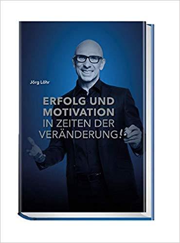 Expert Marketplace -  Jörg Löhr  -  Jörg Löhr: Erfolg und Motivation in Zeiten der Veränderung!