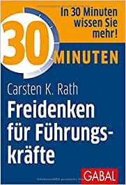 Expert Marketplace - Carsten K. Rath - 30 Minuten Freidenken für Führungskräfte
