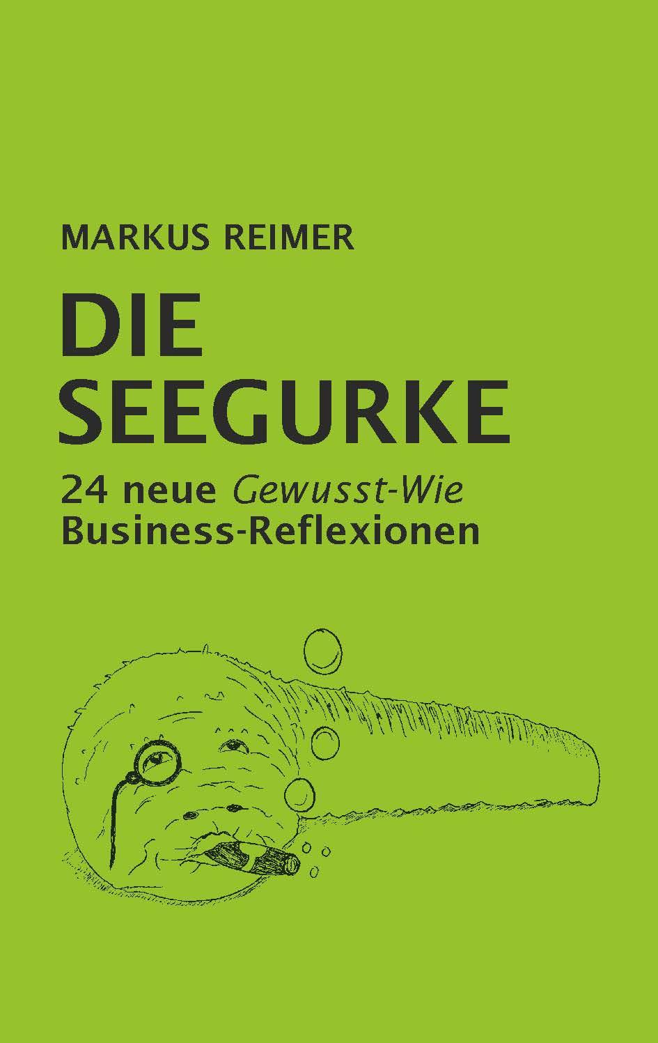 Expert Marketplace - Dr. Markus Reimer  - Die Seegurke - 24 neue Gewusst-Wie Business-Reflexionen (Ab Herbst 2020)